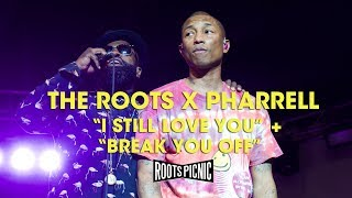 "The Roots X Pharrell: ""I Still Love You"" + ""Break You Off"""