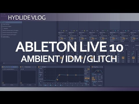 Ambient and IDM in Ableton Live 10
