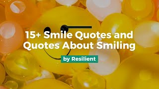 15+ Smile Quotes And Quotes About Smiling