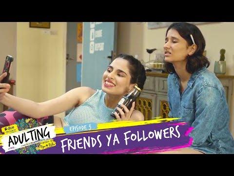 Dice Media | Adulting | Web Series | S01E03 | Friends Ya Followers