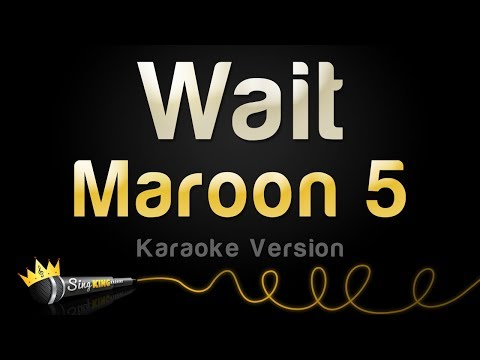Maroon 5 - Wait (Karaoke Version) Mp3