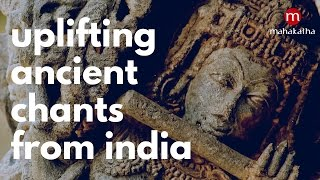 Ancient Chants from India for Meditation, Yoga, Anti-Stress | 3 hrs