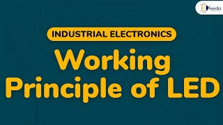 Working Principle of Led in Semiconductor - Semiconductor Device - Industrial Electronics