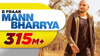 Mann Bharrya Full Song  B Praak  Jaani  Himanshi Khurana  Arvindr Khaira  Latest Punjabi Song