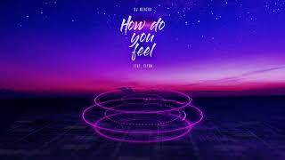 Dj Mshega Ft. Ziyon   How Do You Feel [Official Audio]