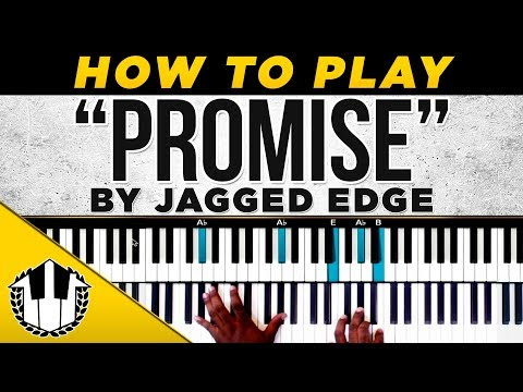 "How to play ""Promise "" by Jagged Edge 