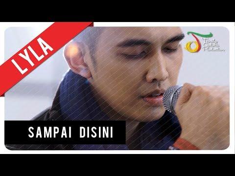 Lyla - Sampai Disini | Official Video Clip