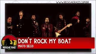 Mato Seco - Don´t Rock My Boat