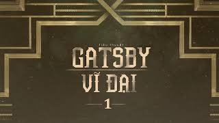 Gatsby Vĩ đại - 1/9 L F. Scott Fitzgerald L Audiobook VTC Now