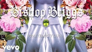 Bishop Briggs - Pray (Empty Gun) (Audio)