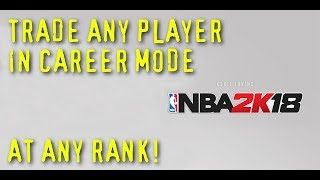 NBA2K18 - How To Trade Any Player In Career Mode - Roster Edit