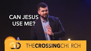 Can Jesus Use Me?