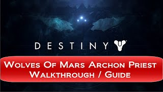 Destiny The Taken King - Archon Priest Location The Wolves Of Mars Quest / Bounty Guide