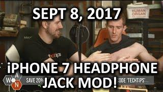 iPhone 7 Headphone Jack Mod CONFIRMED - WAN Show September 8, 2017