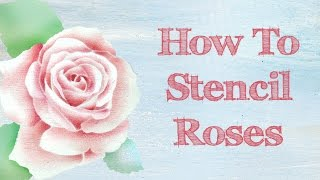 How To Stencil Roses