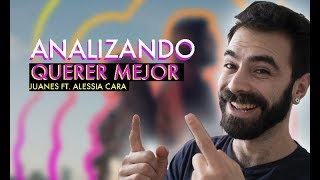 🤯Analizando: Querer Mejor   Juanes FT. Alessia Cara⎮Carlos Rendón