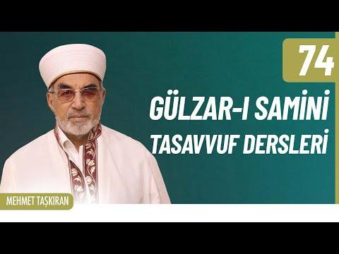 Gülzâr-ı Sâminî Tasavvuf Sohbetleri (85) - Mehmet TAŞKIRAN