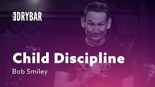 Child Discipline. Bob Smiley
