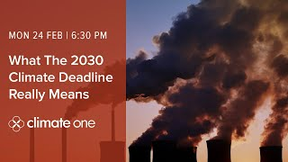 What the 2030 Climate Deadline Really Means