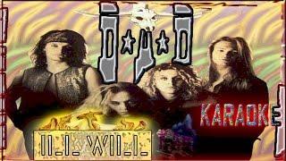 D A D * Karaoke Of Ill Will