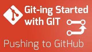 Part 5 - Pushing to GitHub [Git-ing Started with Git Series]