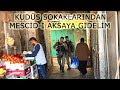 Kudüs sokaklarından Mescid i Aksa 39 ya gidelim