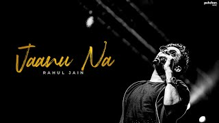 Jaanu Na - Full Song   Rahul Jain   Mariam Khan   - YouTube