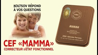 Sergueï Koltsov parle du CEF « Mamma »