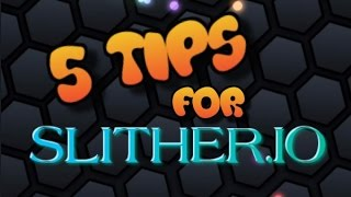 EASY! 5 TIPS & TRICKS // SLITHER.IO