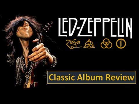 Led Zeppelin: 'IV' – Classic Album Review