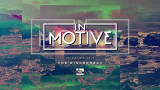 IN MOTIVE - The Disconnect