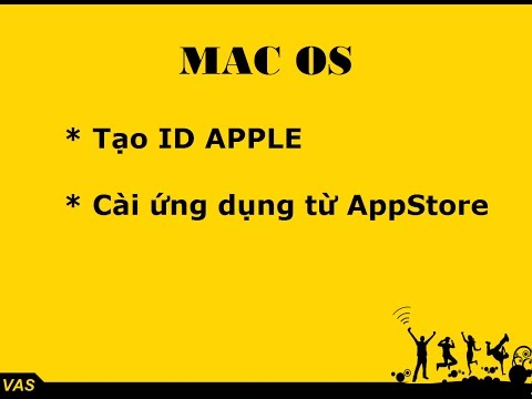 [MacBook - macOS] Tạo ID Apple miễn phí trên Macbook và cài đặt ứng dụng từ Appstore cho Macbook