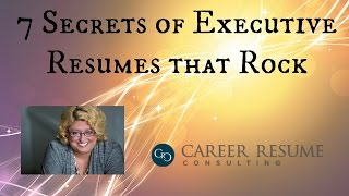 Resume Tips - 7 Characteristics of a Great Executive Resume or CV