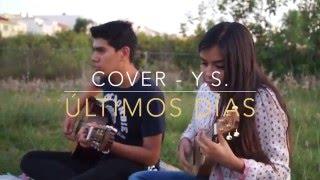 ÚLTIMOS DIAS - ZOÉ COVER   Y.S.