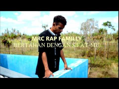 MRC RAP FAMILLY(Bertahan dengan sifatmu)