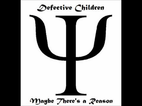 Defective Children- Maybe There's a Reason