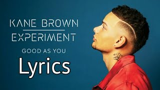 Kane Brown   Good As You (Lyrics)