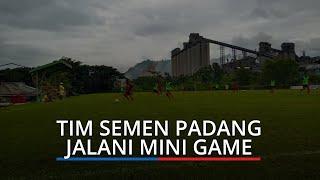 Weliansyah Tambah Menu Latihan Tim Semen Padang FC, Para Pemain Jalani Mini Game
