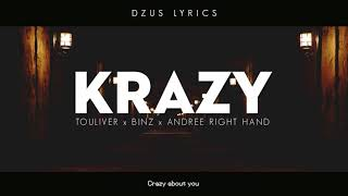 (Lyrics HD) KRAZY   Touliver x Binz x Andree Right Hand x Evy ( DZUS LYRICS)