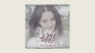 Lana Del Rey   Venice Bitch (short Version)