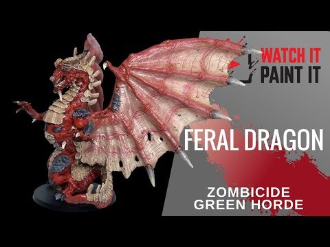 Zombicide Green Horde - Painting Feral Dragon