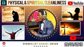 PHYSICAL & SPIRITUAL SANCTIFICATION   EVANGELIST AKWASI AWUAH 2019