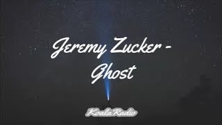 Jeremy Zucker   Ghost (Lyrics)