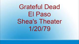 Grateful Dead  - El Paso - Shea's Theater  - 1/20/79