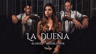El Gucci   La Dueña Ft. Miguel Cufos