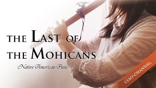 The Last Of The Mohicans / Native American Flute