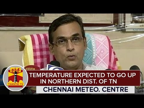 Temperature-expected-to-go-up-in-Northern-Districts-of-Tamil-Nadu--Chennai-Meteorological-Centre