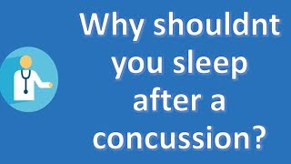Why shouldnt you sleep after a concussion ? | Top Health FAQ Channel