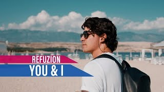 Refuzion - You & I (Official Video)