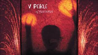 Video CÉMURŠÁMUR – V pekle [FULL ALBUM]